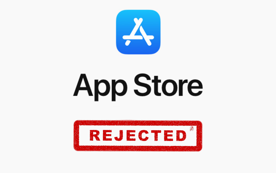 11 Reasons Why your iOS App Could Be Rejected by Apple
